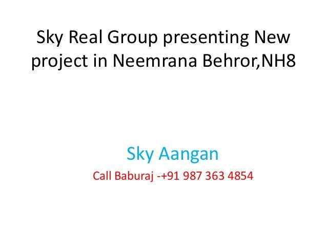 Sky Real Group presenting New project in Neemrana Behror,NH8 Sky Aangan Call Baburaj -+91 987 363 4854