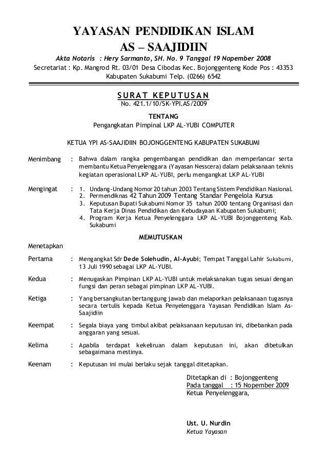 YAYASAN PENDIDIKAN ISLAM AS – SAAJIDIIN Akta Notaris : Hery Sarmanto, SH. No. 9 Tanggal 19 Nopember 2008 Secretariat : Kp....