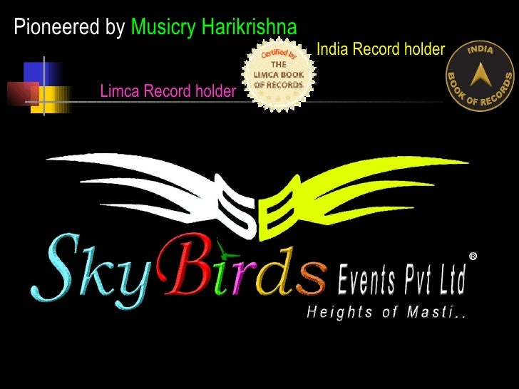 Pioneered by  Musicry Harikrishna Limca Record holder India Record holder