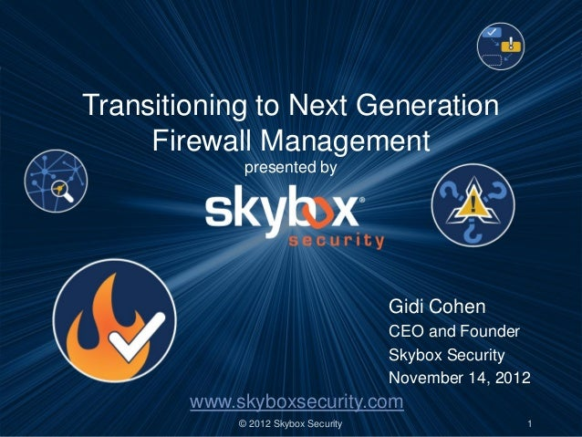 Transitioning to Next Generation     Firewall Management              presented by                                      Gi...