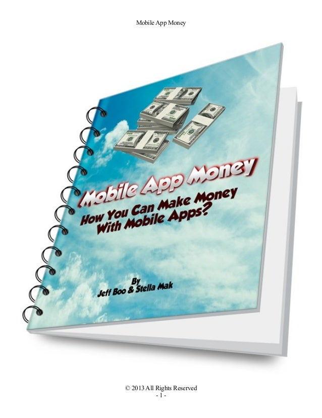 Mobile App Money© 2013 All Rights Reserved           -1-