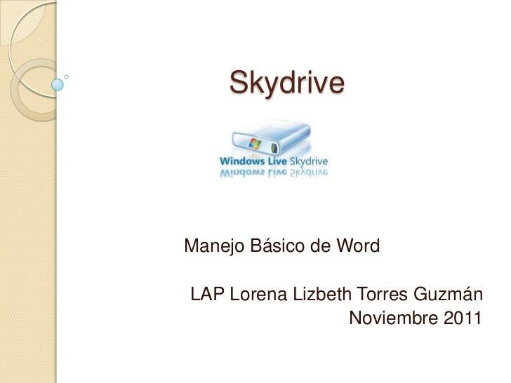 SkydriveManejo Básico de WordLAP Lorena Lizbeth Torres Guzmán                  Noviembre 2011