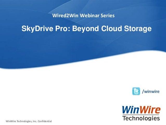 © 2010 WinWire TechnologiesWinWire Technologies, Inc. Confidential WinWire Technologies, Inc. Confidential Wired2Win Webin...