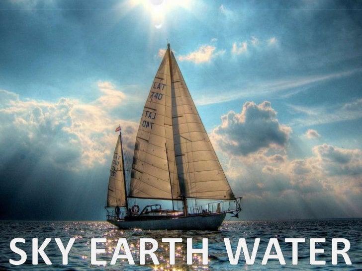 SKY EARTH WATER<br />