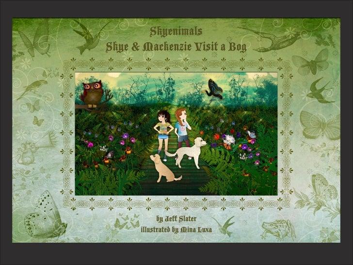 Skyenimals: Skye & Mackenzie Visit a Bog