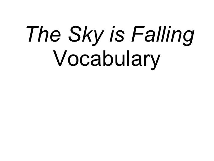 The Sky is Falling  Vocabulary