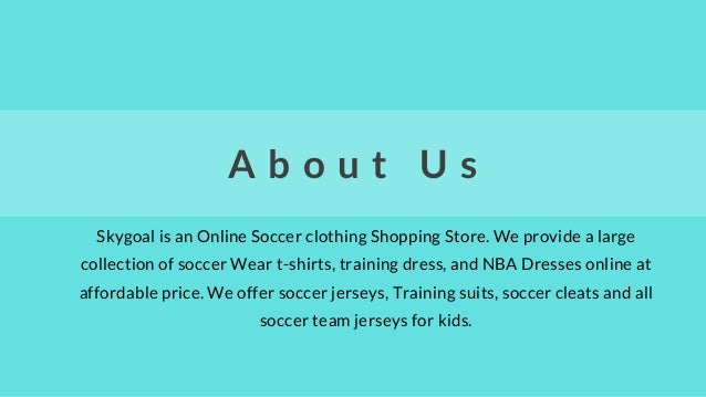 72d8839060a S K Y G O A L  2. A b o u t U s Skygoal is an Online Soccer clothing  Shopping ...