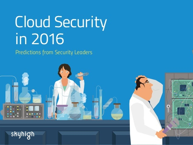 Predictions from Security Leaders Cloud Security  in 2016