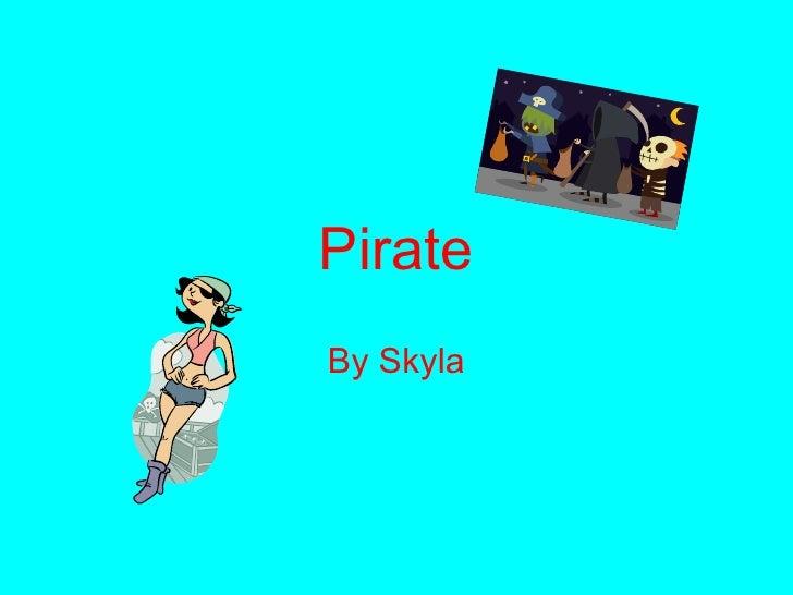 Pirate By Skyla