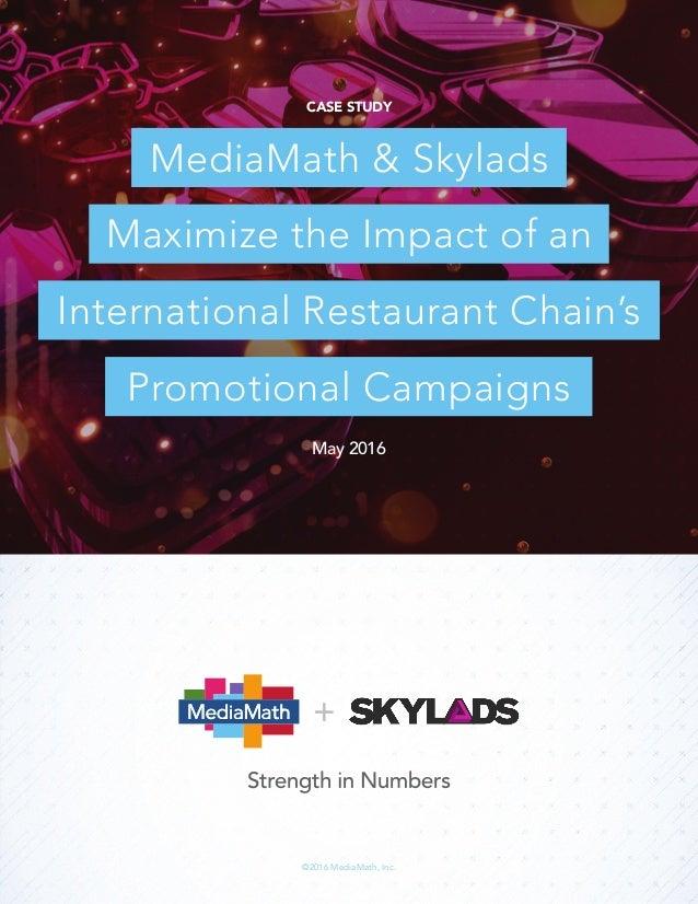 ©2016 MediaMath, Inc. CASE STUDY May 2016 MediaMath & Skylads Promotional Campaigns Maximize the Impact of an Internationa...