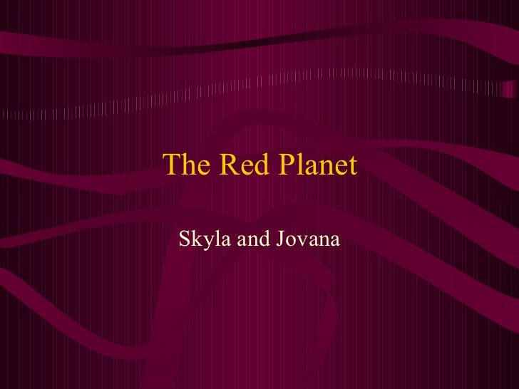 The Red Planet Skyla and Jovana