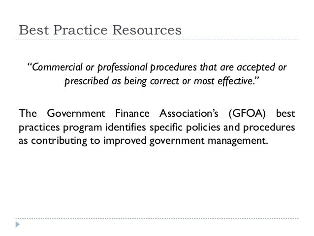 """Best Practice Resources """"Commercial or professional procedures that are accepted or prescribed as being correct or most ef..."""
