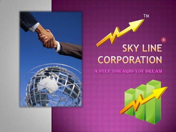 Sky Line corporation <br />A step towards you Dream<br />TM<br />R<br />