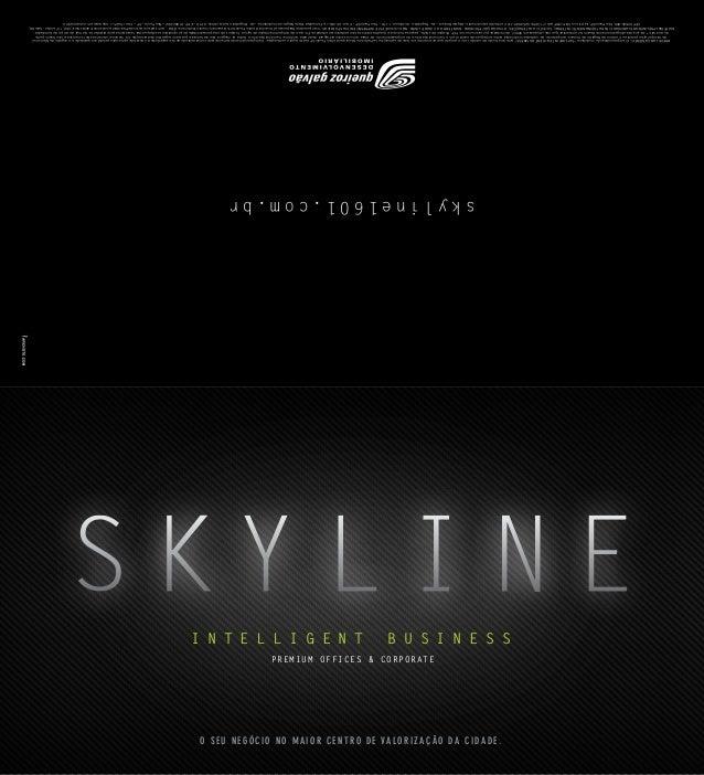 skyline1601.com.br o s e u n e g ó c i o n o m a i o r c e n t r o d e va l o r i z a ç ã o da c i da d e . BREVELANÇAMENT...