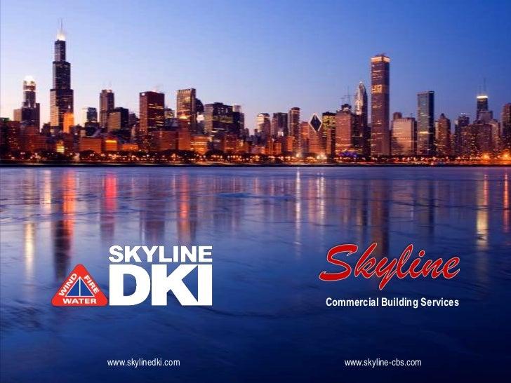 Commercial Building Serviceswww.skylinedki.com       www.skyline-cbs.com