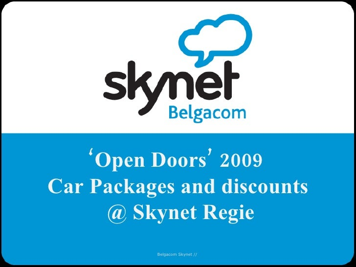 Belgacom Skynet //  ' Open Doors'  2009  Car Packages and discounts  @ Skynet Regie