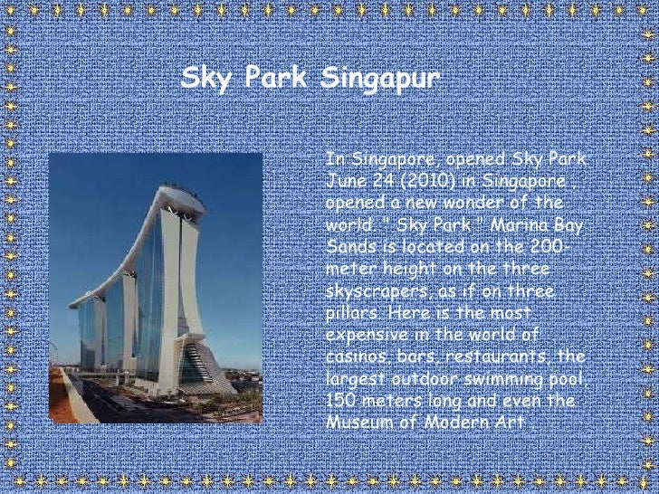 """In Singapore, opened Sky Park June 24 (2010) in Singapore , opened a new wonder of the world. """" Sky Park """" Marin..."""
