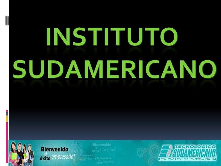 Instituto <br />Sudamericano<br />