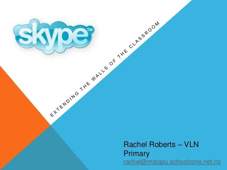 Extending the Walls of the Classroom<br />Rachel Roberts – VLN Primary<br />rachel@matapu.schoolzone.net.nz<br />