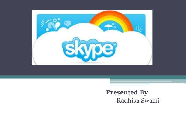 Presented By - Radhika Swami