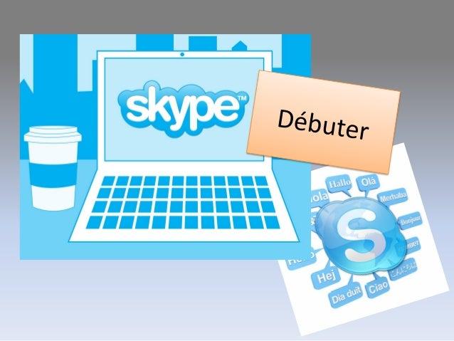 Skype • Skype est un logiciel qui permet d'établir des conversations à travers le monde. • Des millions de personnes et d'...