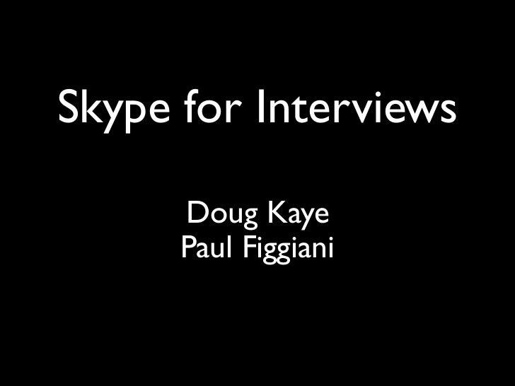 Skype for Interviews        Doug Kaye       Paul Figgiani