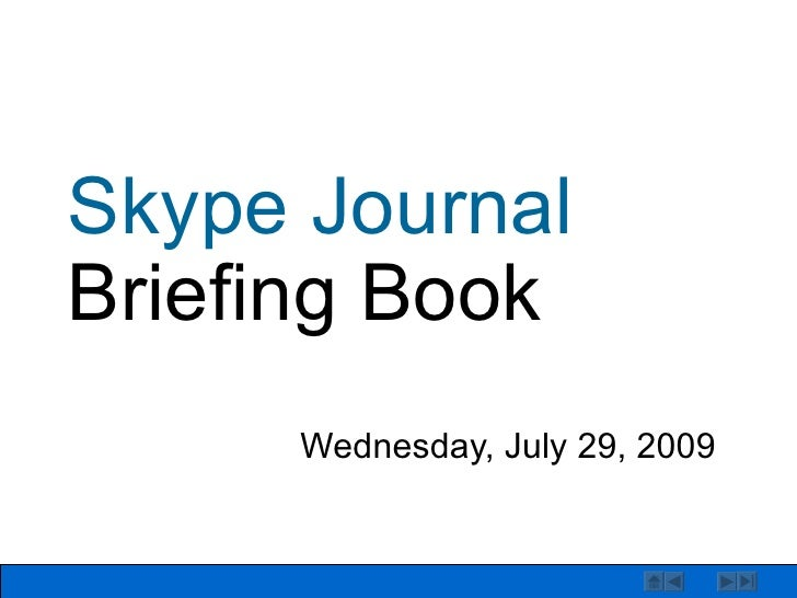 Skype Journal Briefing Book Tuesday, May 26, 2009