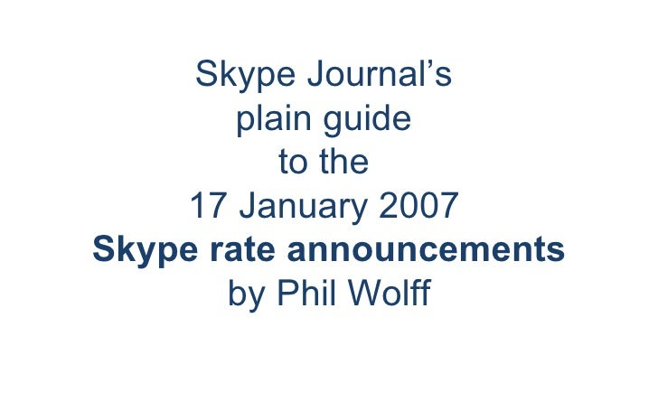 Skype Journal's  plain guide  to the  17 January 2007  Skype rate announcements by Phil Wolff