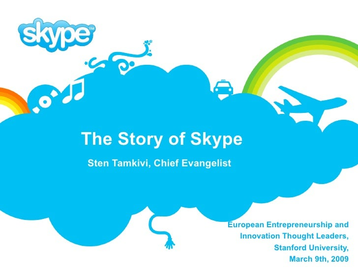 The Story of Skype Sten Tamkivi, Chief Evangelist   European Entrepreneurship and Innovation Thought Leaders , Stanford Un...