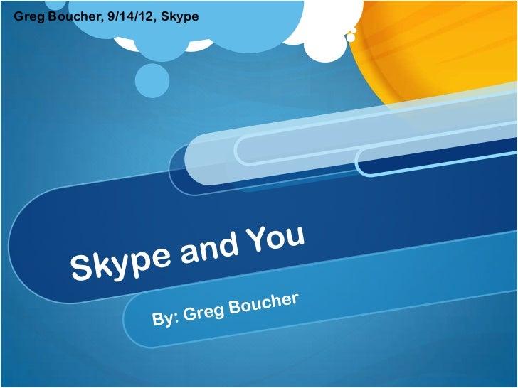 Greg Boucher, 9/14/12, Skype