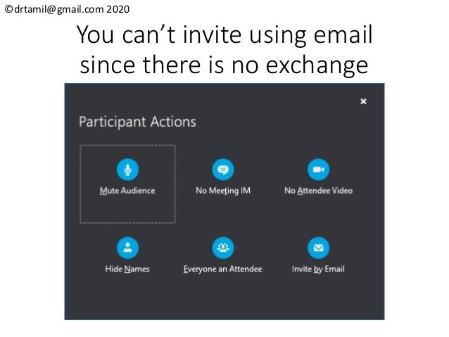 ©drtamil@gmail.com 2020 You can't invite using email since there is no exchange