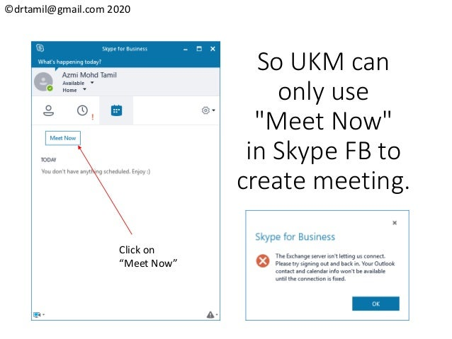 """©drtamil@gmail.com 2020 So UKM can only use """"Meet Now"""" in Skype FB to create meeting. Click on """"Meet Now"""""""