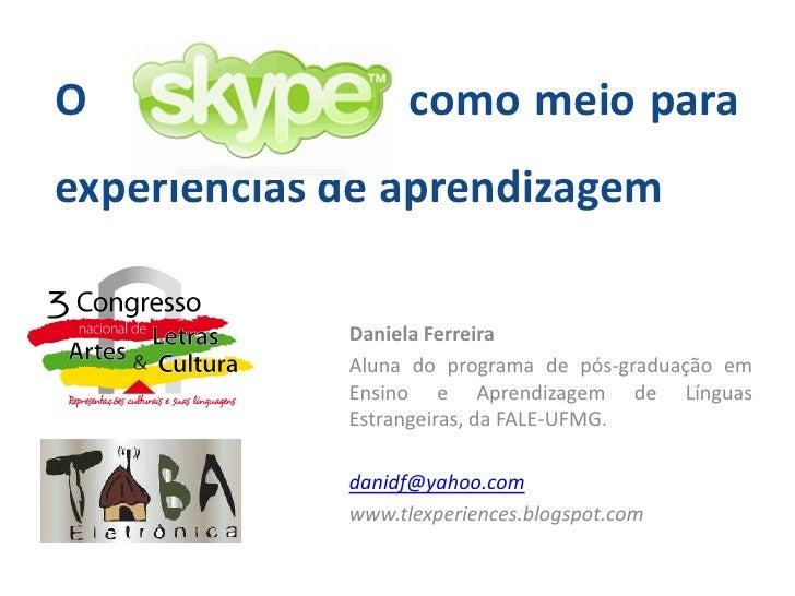 O                  como meio para experiências de aprendizagem               Daniela Ferreira              Aluna do progra...