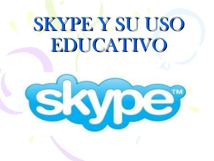 SKYPE Y SU USO  EDUCATIVO
