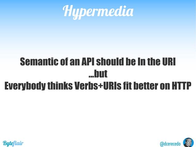 @dcerecedoByteflair HypermediaHypermedia