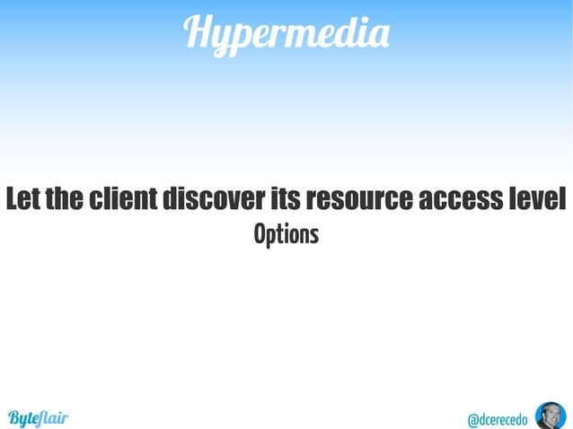 @dcerecedoByteflair HypermediaHypermedia GET /vehicles Headers Link: <https://api.domain.com/vehicles?page=1&size=20>; rel...