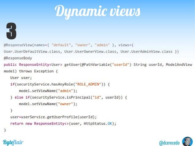 Dynamic viewsDynamic views @dcerecedoByteflair 1.Createamechanismtodefineviews 2.Createamechanismtodefineapplicableviewsto...