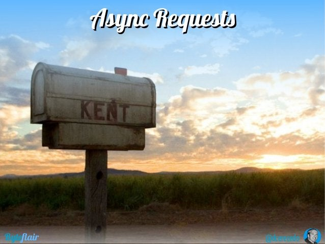 Async RequestsAsync Requests @dcerecedoByteflair
