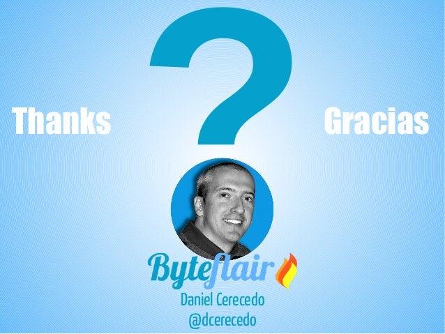 ?Daniel Cerecedo @dcerecedo Thanks Gracias