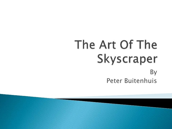 The Art Of The Skyscraper<br />By <br />Peter Buitenhuis<br />