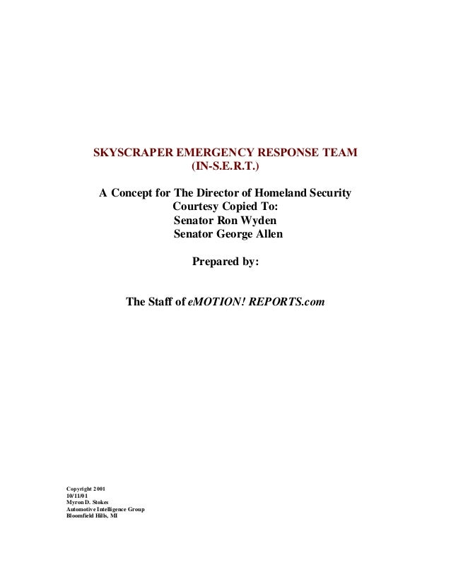 SKYSCRAPER EMERGENCY RESPONSE TEAM(IN-S.E.R.T.)A Concept for The Director of Homeland SecurityCourtesy Copied To:Senator R...