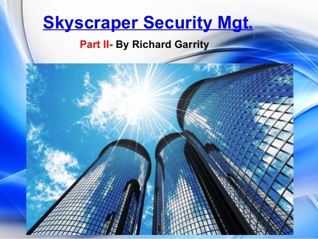 Skyscraper Security Mgt. Part II- By Richard Garrity