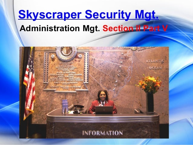 Skyscraper Security Mgt. Administration Mgt. Section II Part V