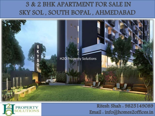3 & 2 BHK APARTMENT FOR SALE IN SKY SOL , SOUTH BOPAL , AHMEDABAD Ritesh Shah : 9825149089 Email : info@homes2offices.in H...