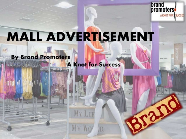 MALL ADVERTISEMENT By Brand Promoters A Knot for Success