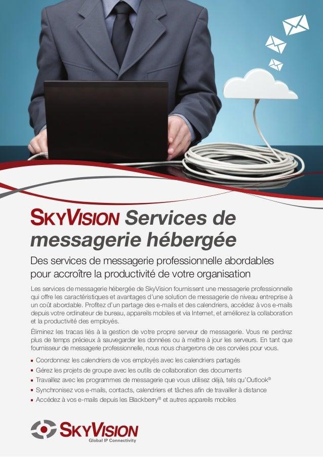 Services de messagerie hébergée  Des services de messagerie professionnelle abordables pour accroître la productivité de v...