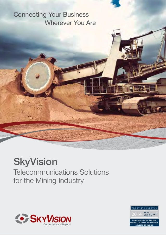 Connecting Your Business Wherever You Are  SkyVision  Telecommunications Solutions for the Mining Industry  AFRICAN ICT IN...