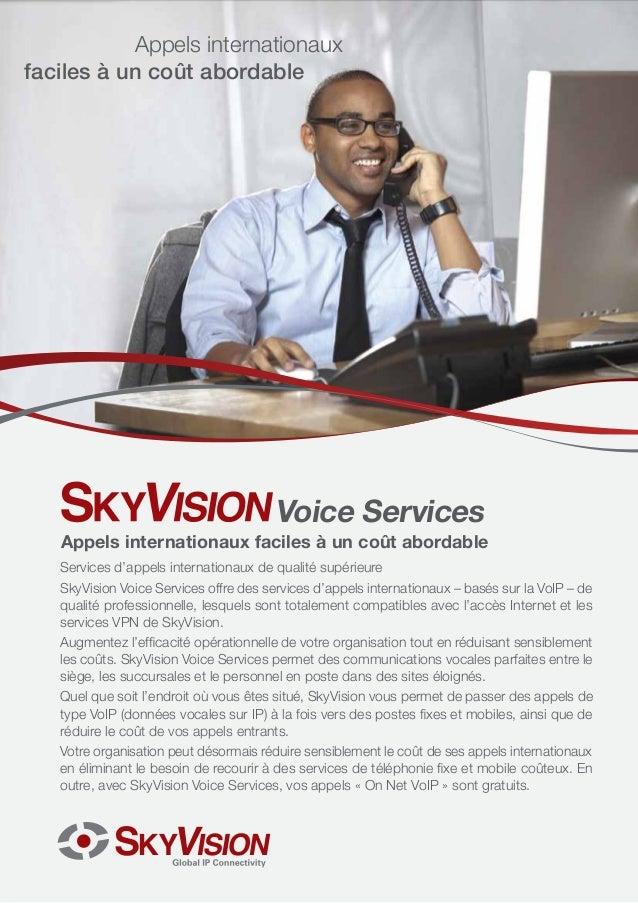 Services d'appels internationaux de qualité supérieureSkyVision Voice Services offre des services d'appels internationaux ...