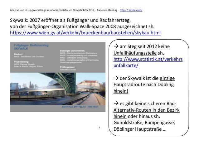 Analyse und Lösungsvorschläge zum Sicherheitsforum Skywalk 12.6.2017 – Radeln in Döbling – http://radeln.wien/ 1 Skywalk: ...