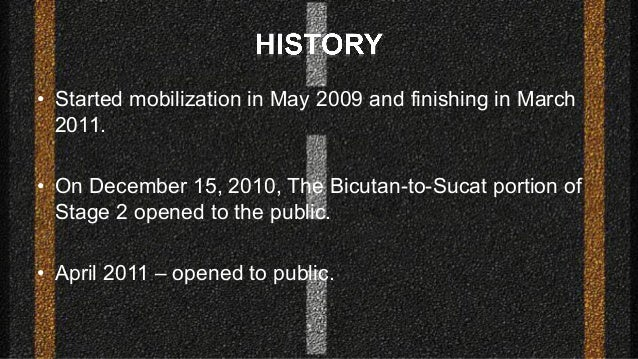• Started mobilization in May 2009 and finishing in March 2011. • On December 15, 2010, The Bicutan-to-Sucat portion of St...